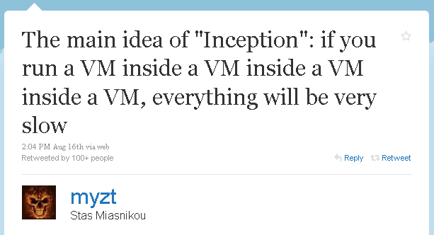 """The main idea of """"Inception"""": if you run a VM inside a VM inside a VM inside a VM, everything will be very slow"""